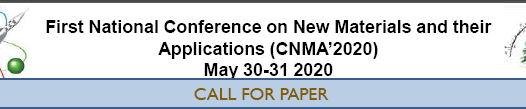 First National Conference on New Materials and their Applications (CNMA'2020) May 30-31 2020